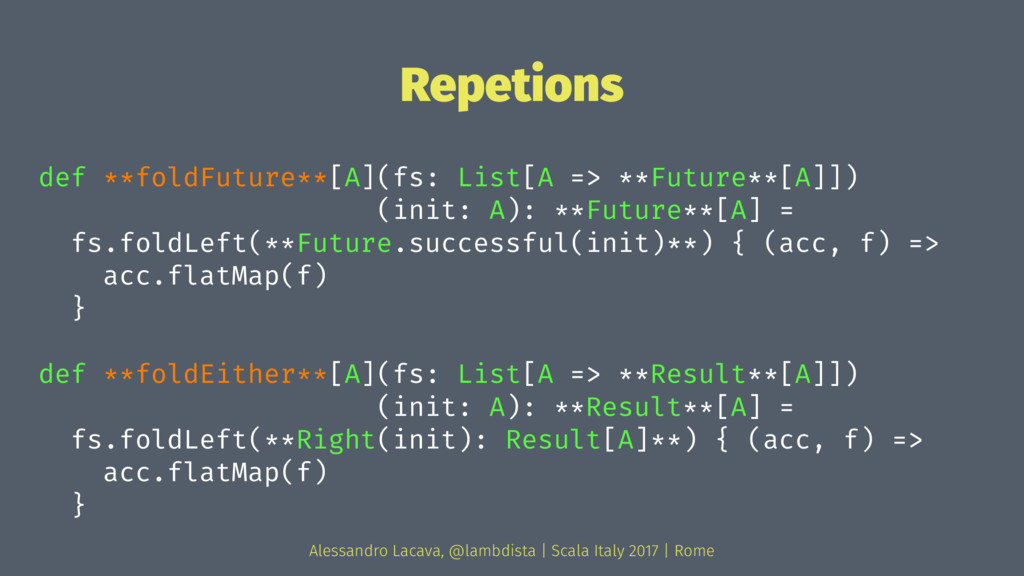 Repetions def **foldFuture**[A](fs: List[A => *...