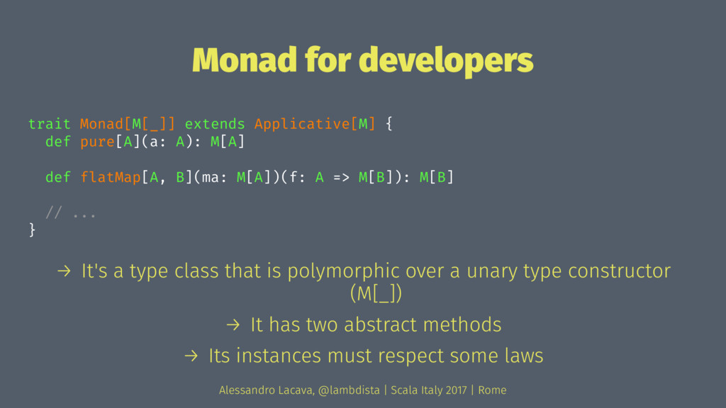 Monad for developers trait Monad[M[_]] extends ...