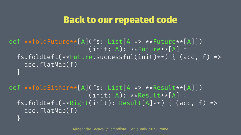 Back to our repeated code def **foldFuture**[A]...