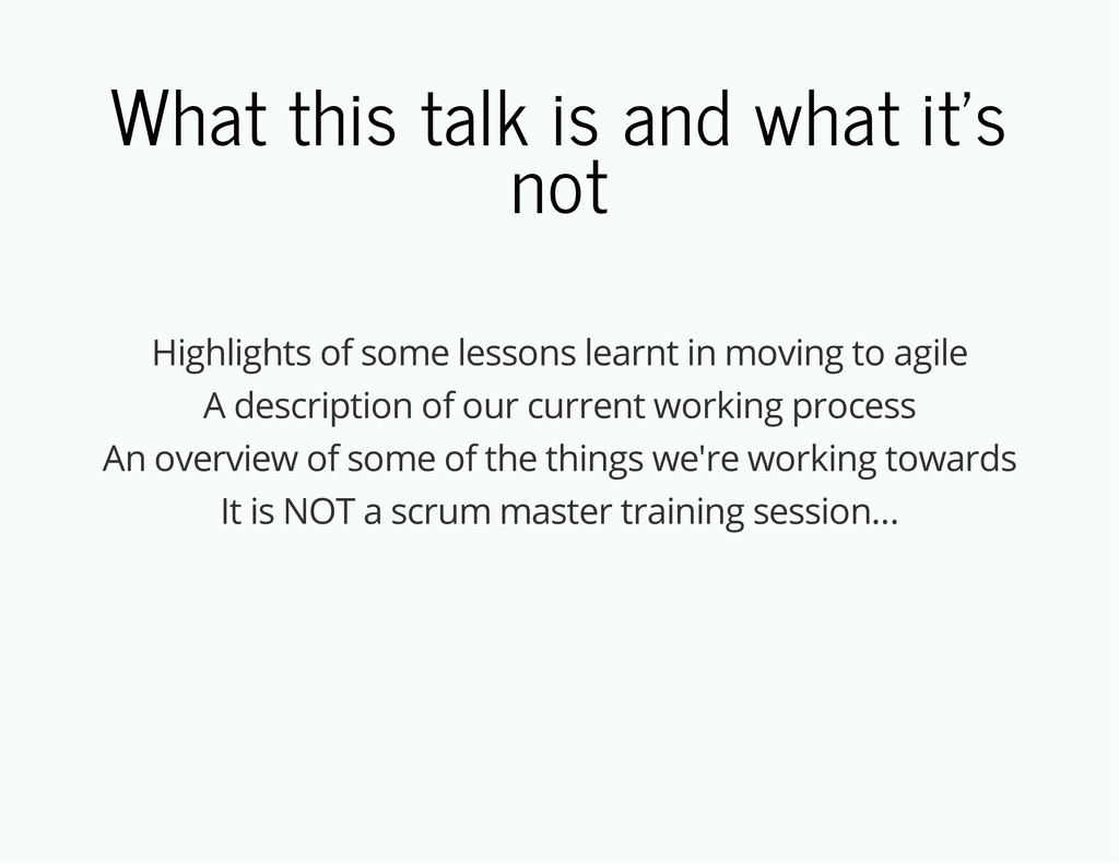 What this talk is and what it's not Highlights ...