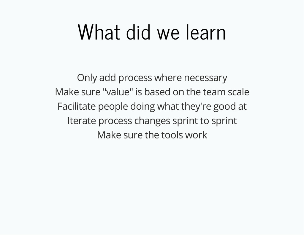 What did we learn Only add process where necess...