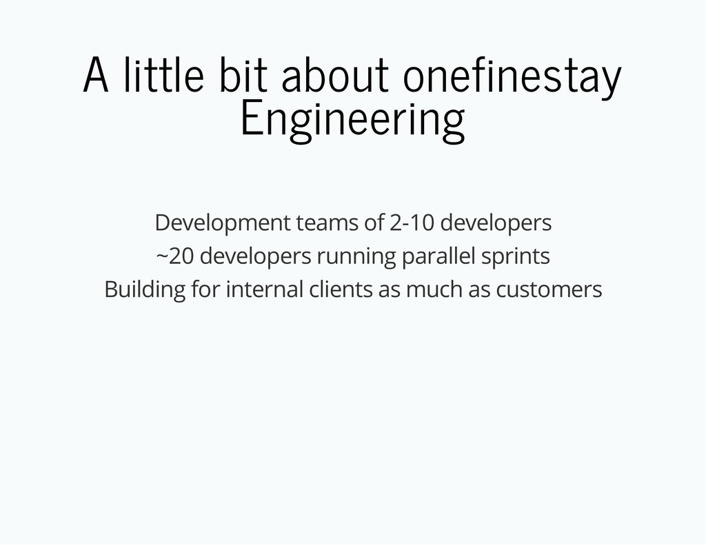A little bit about onefinestay Engineering Deve...
