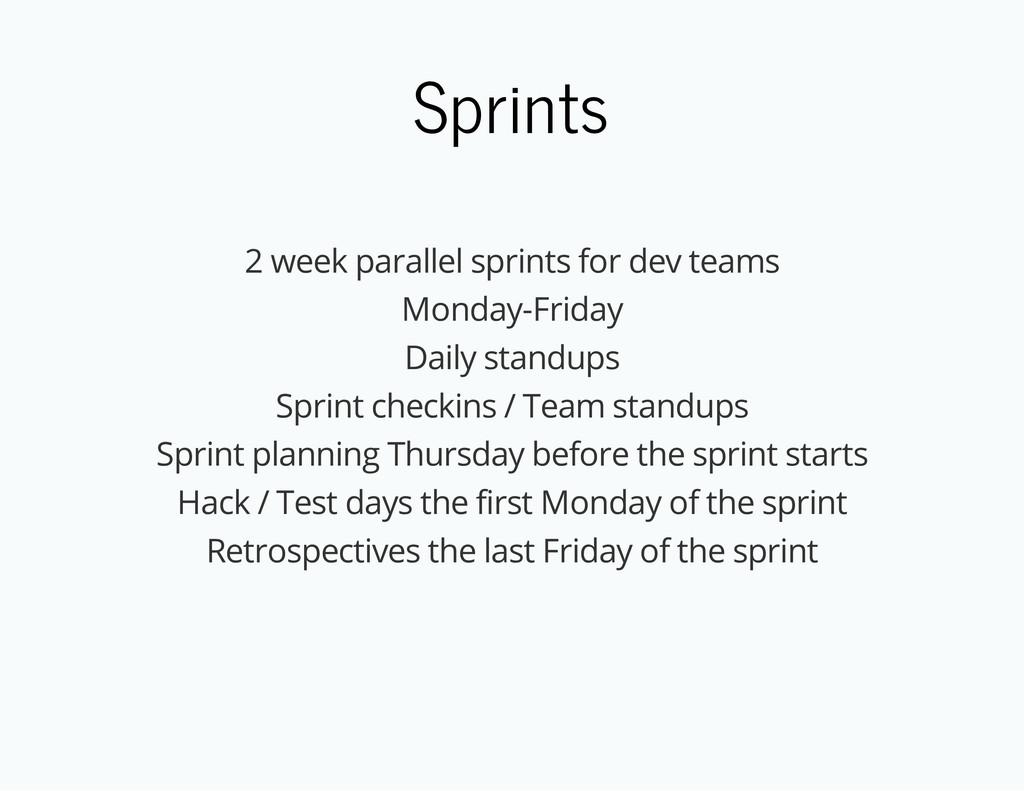 Sprints 2 week parallel sprints for dev teams M...