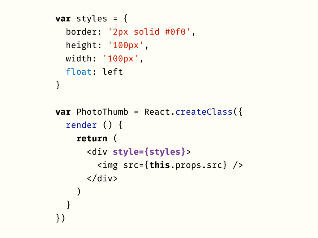 var styles = { border: '2px solid #0f0', height...