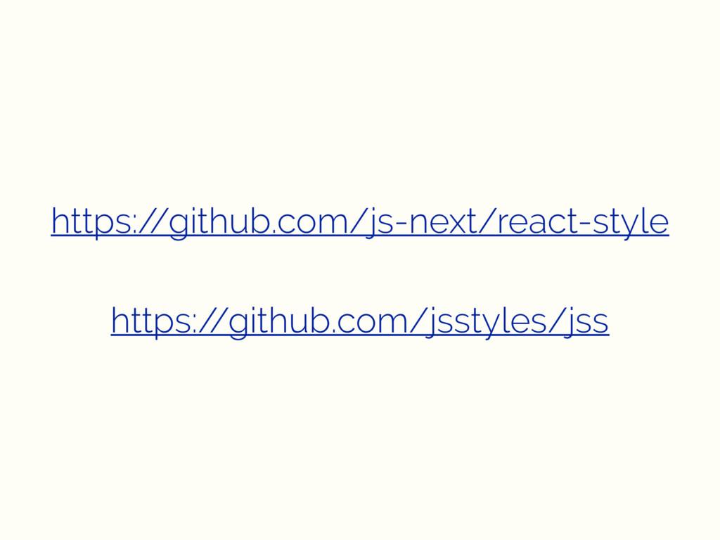 https:/ /github.com/js-next/react-style https:/...