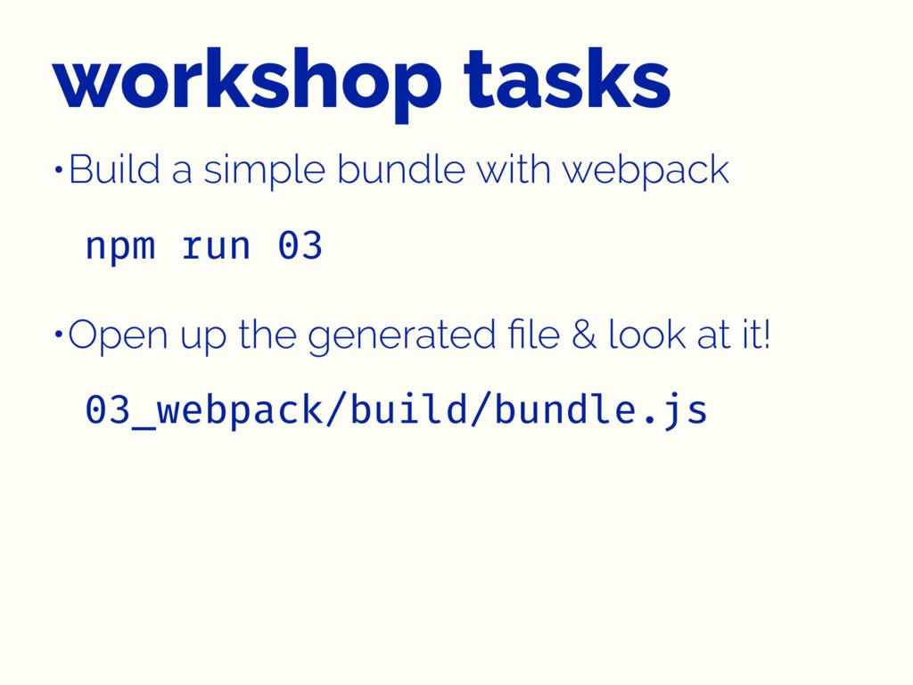 workshop tasks •Build a simple bundle with webp...