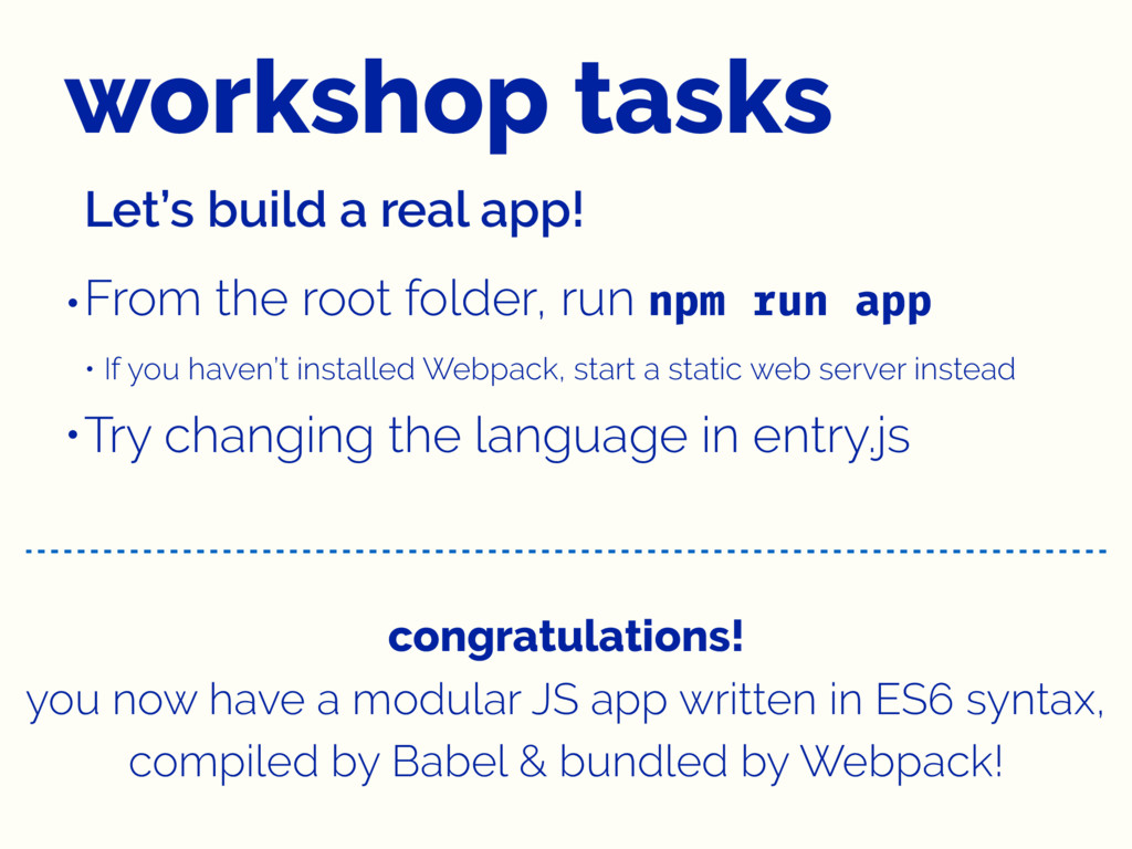 workshop tasks Let's build a real app! •From th...