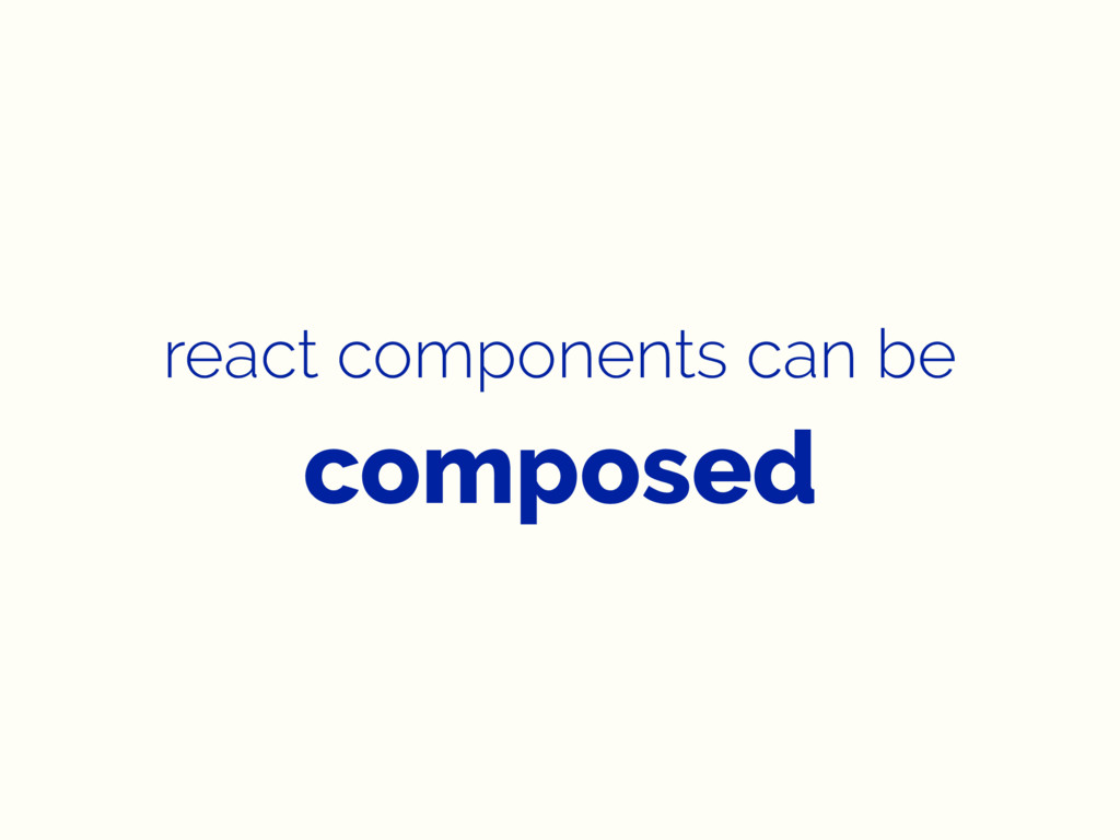 react components can be composed