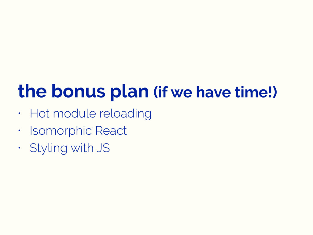 the bonus plan (if we have time!) • Hot module ...