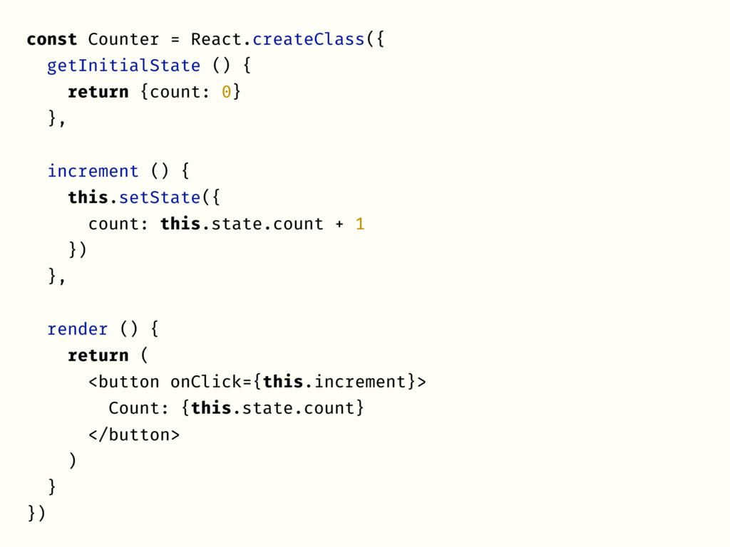 const Counter = React.createClass({ getInitialS...