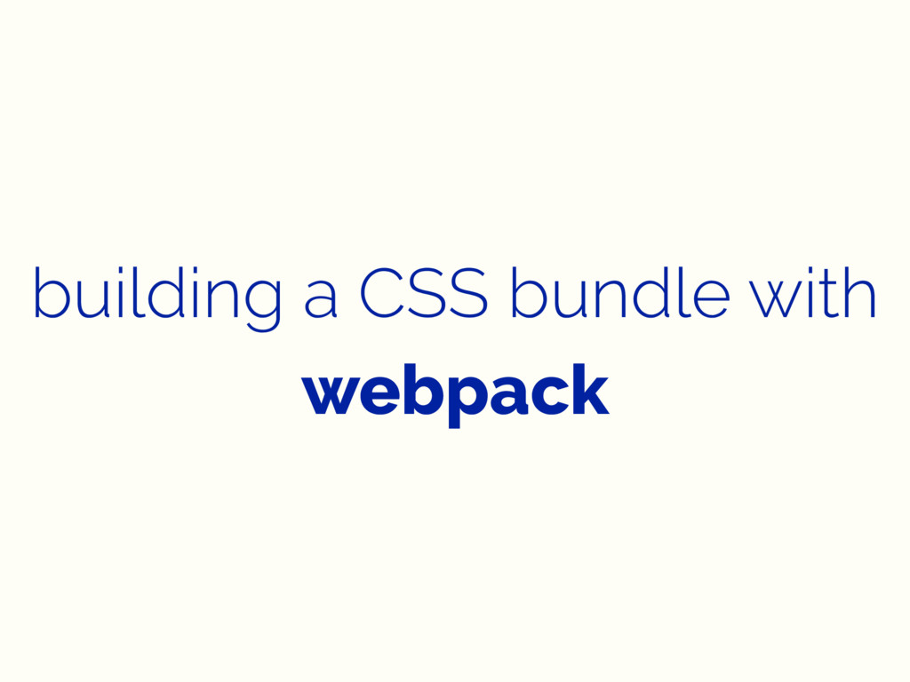 building a CSS bundle with webpack