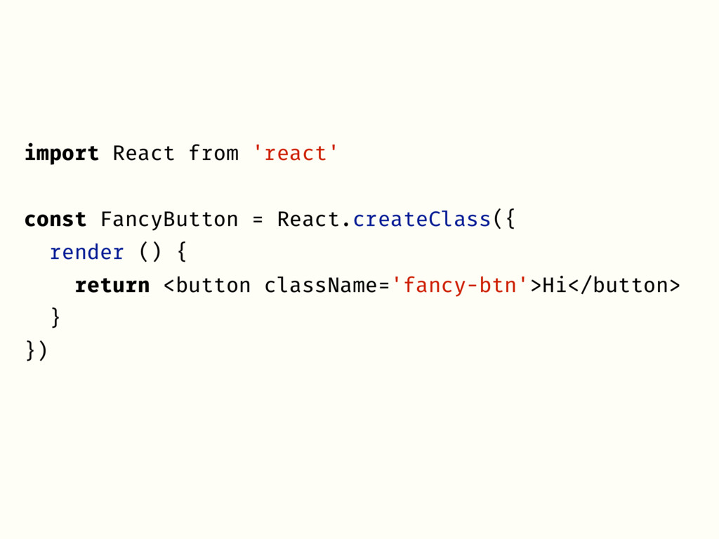 import React from 'react' const FancyButton = R...