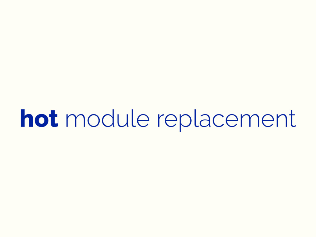 hot module replacement