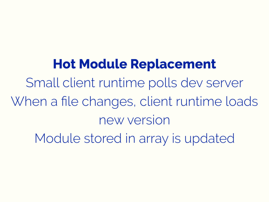 Hot Module Replacement Small client runtime pol...