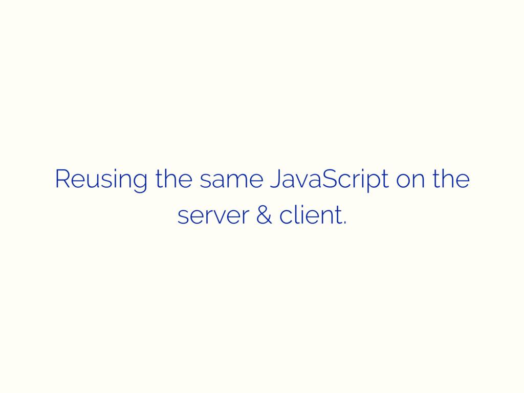 Reusing the same JavaScript on the server & cli...