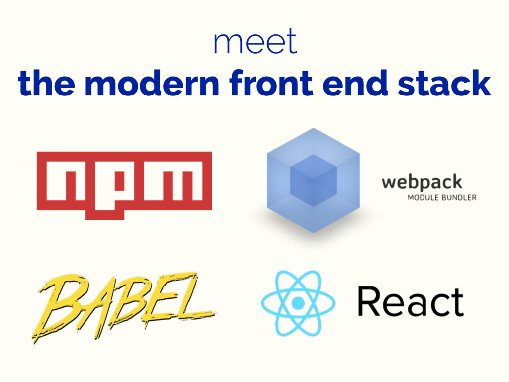 meet the modern front end stack