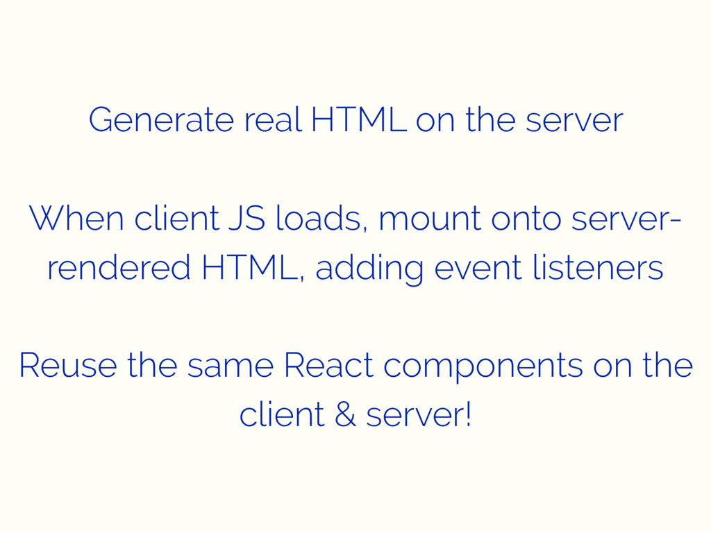 Generate real HTML on the server When client JS...