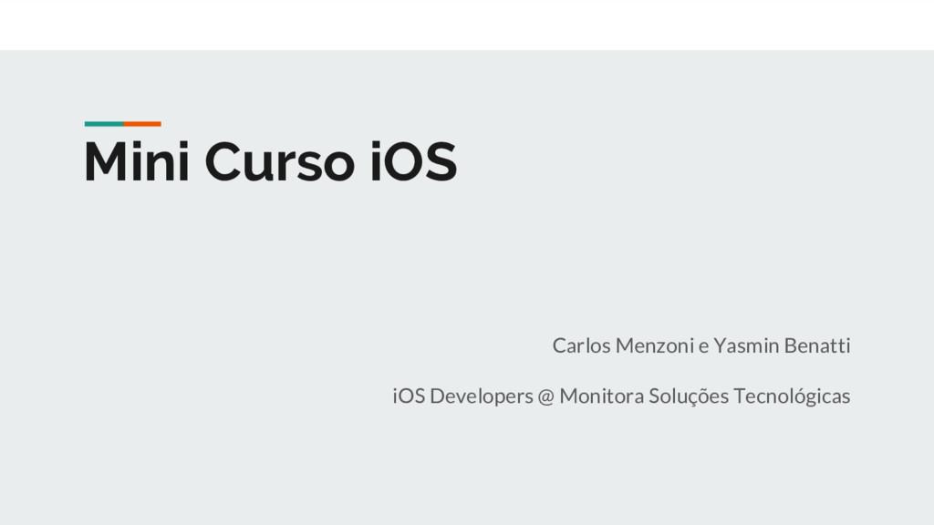 Mini Curso iOS Carlos Menzoni e Yasmin Benatti ...