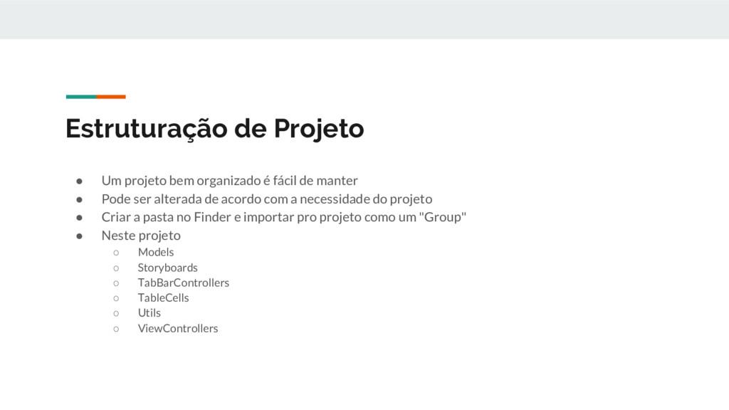 Estruturação de Projeto ● Um projeto bem organi...
