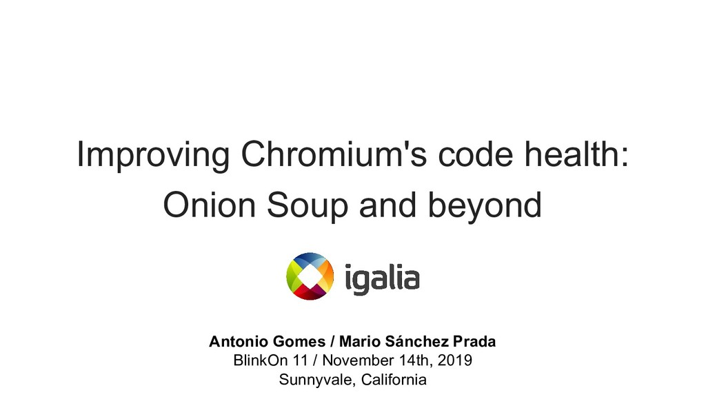 Improving Chromium's code health: Onion Soup an...