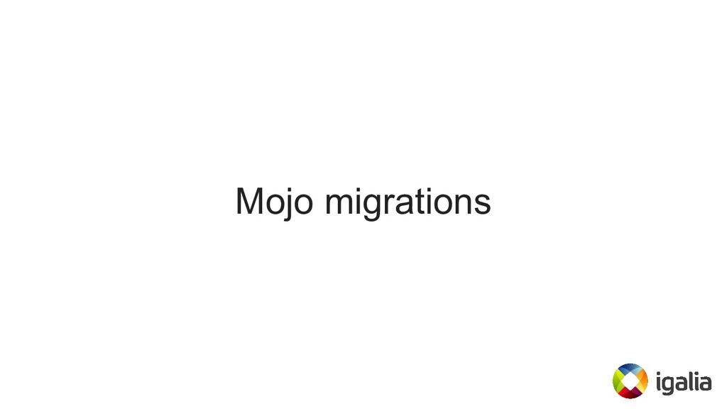 Mojo migrations