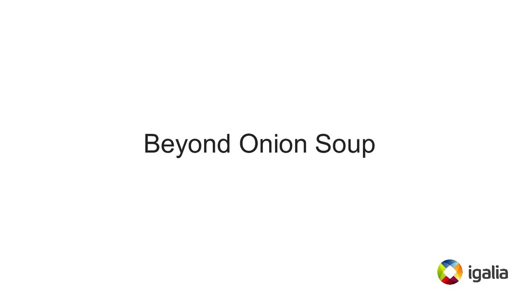 Beyond Onion Soup