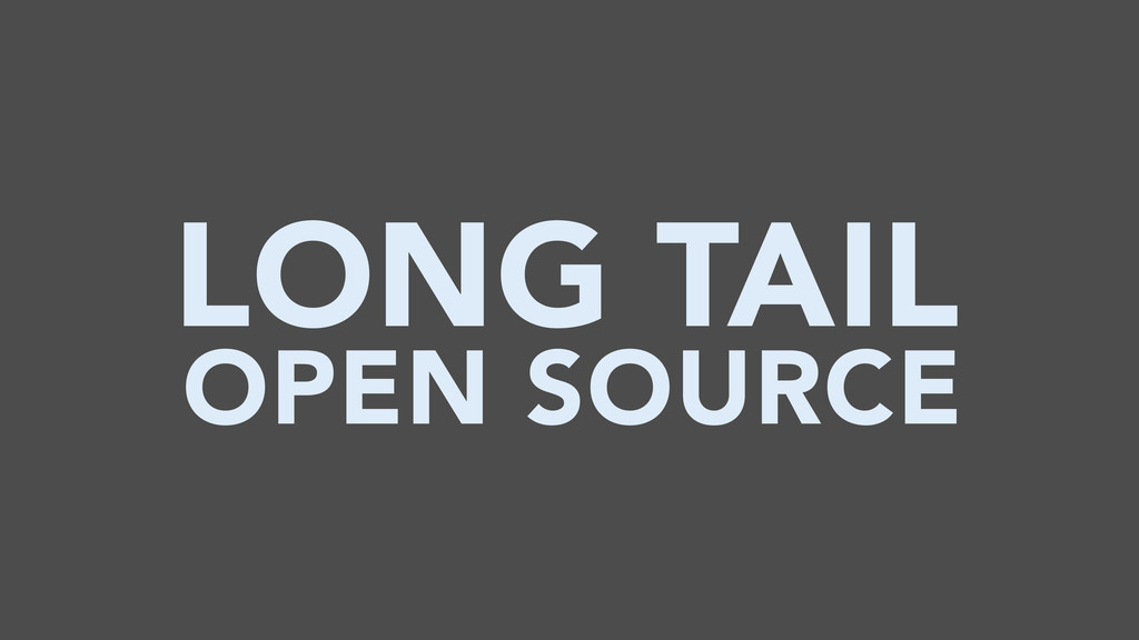 LONG TAIL OPEN SOURCE
