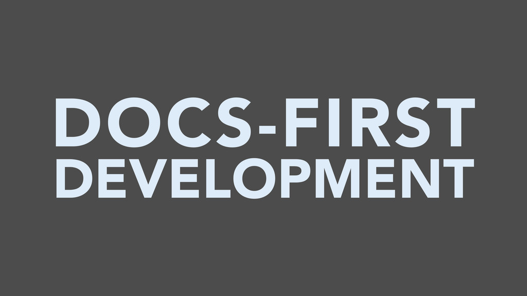 DOCS-FIRST DEVELOPMENT