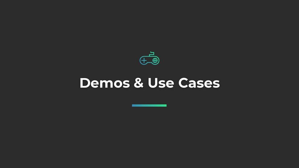Demos & Use Cases