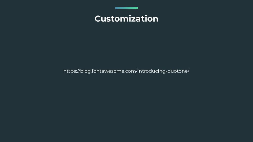 Customization https://blog.fontawesome.com/intr...