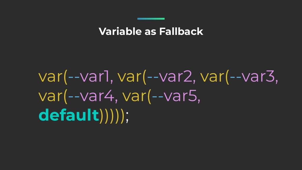 Variable as Fallback var(--var1, var(--var2, va...