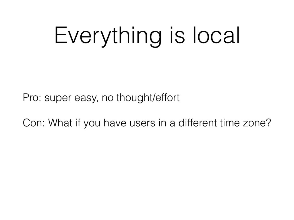 Everything is local Pro: super easy, no thought...