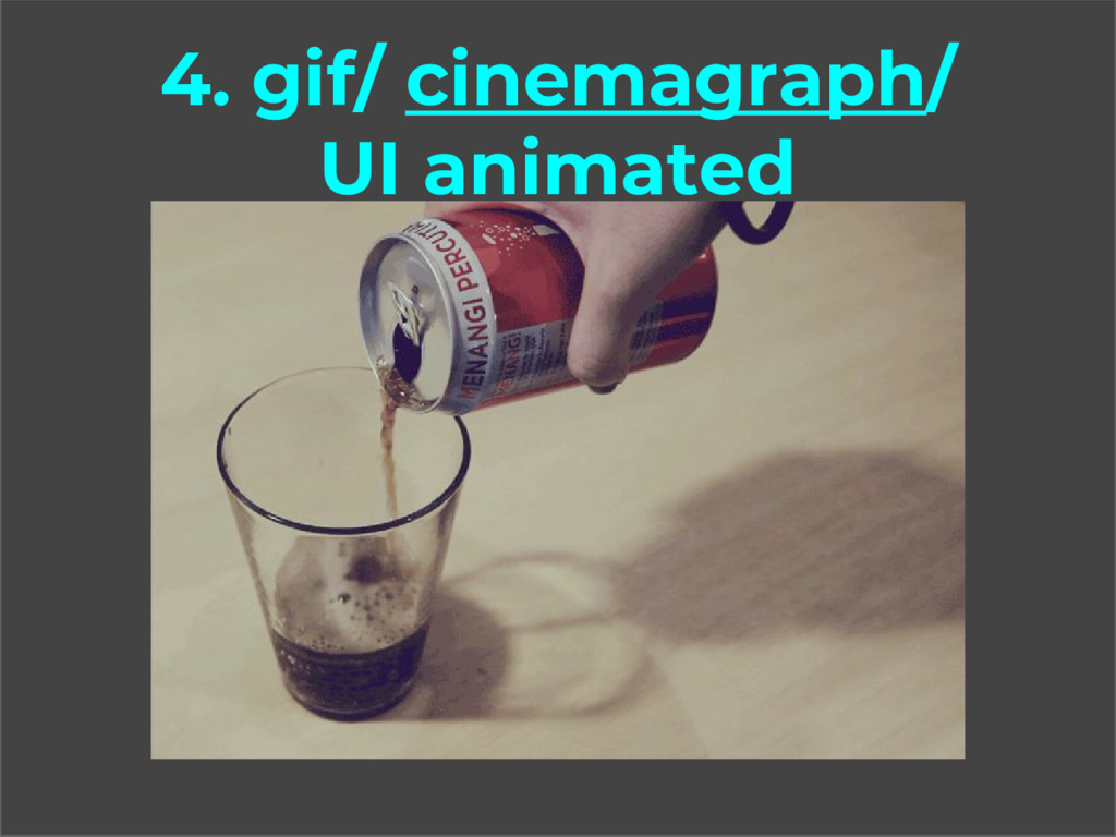 4. gif/ cinemagraph/ UI animated