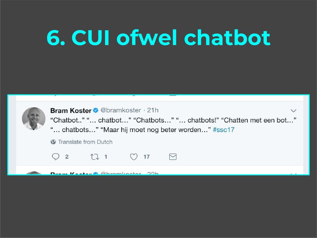 6. CUI ofwel chatbot