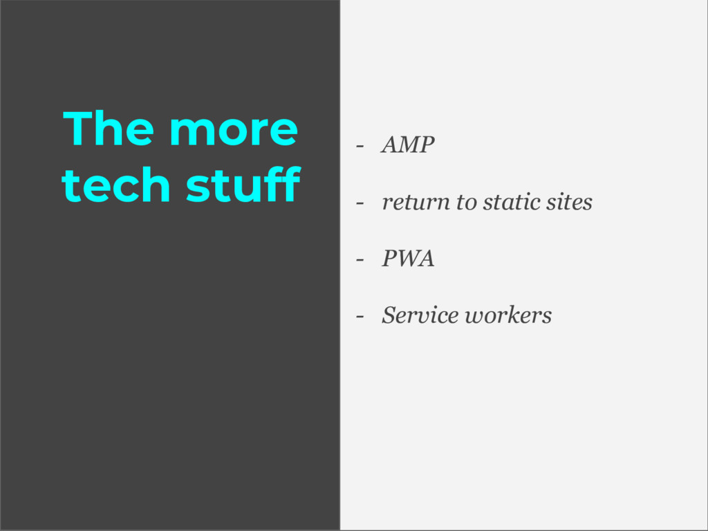 The more tech stuff - AMP - return to static si...