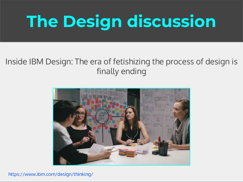 The Design discussion Inside IBM Design: The er...