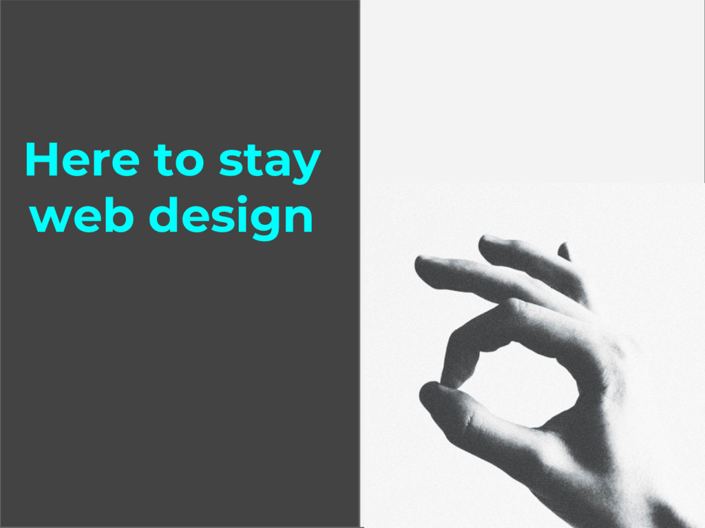 Here to stay web design
