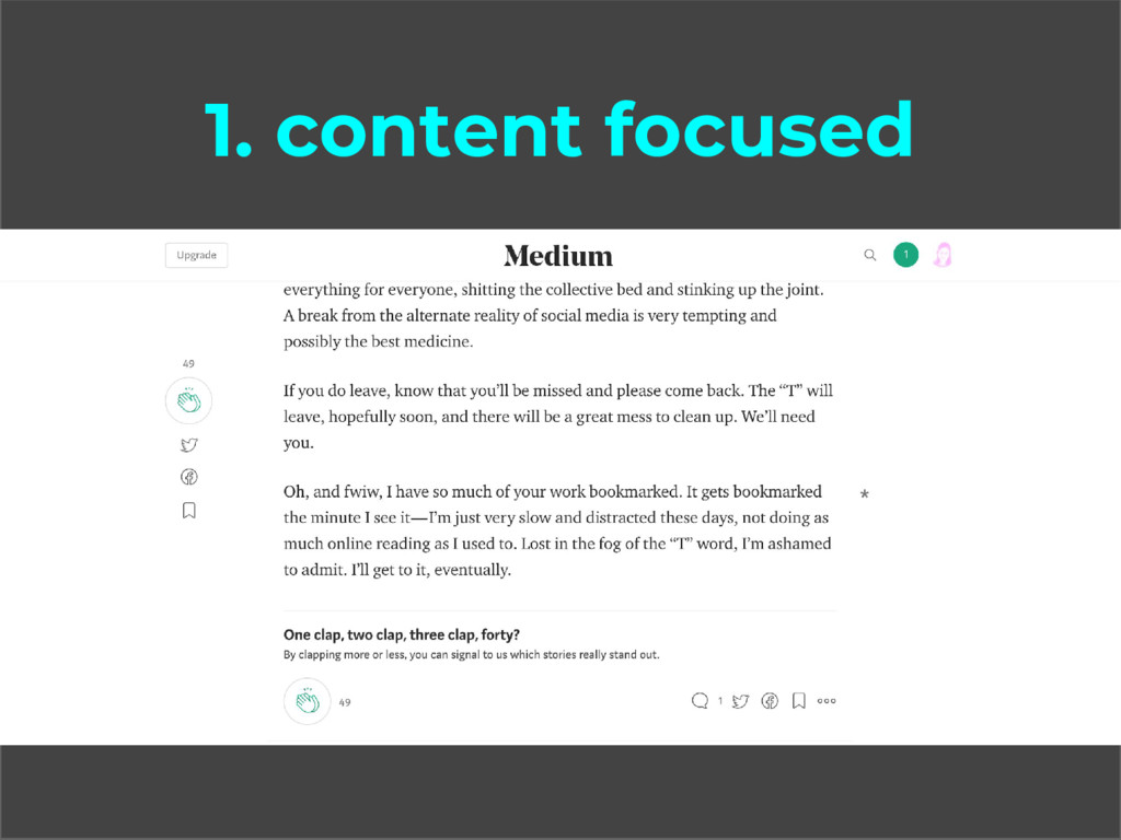 1. content focused