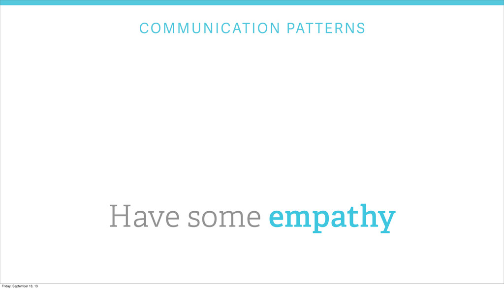 COMMUNICATION PATTERNS Have some empathy Friday...