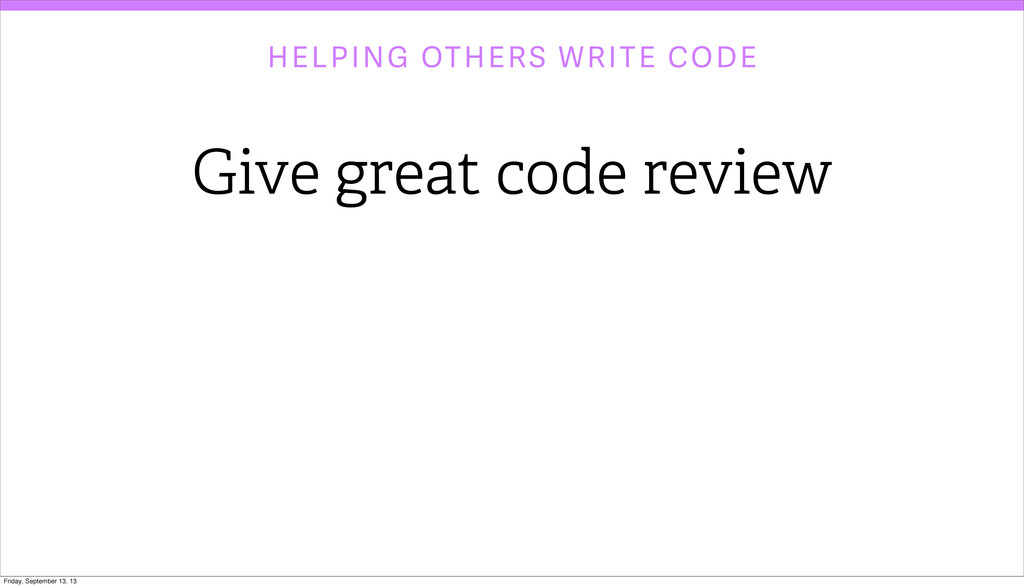 HELPING OTHERS WRITE CODE Give great code revie...