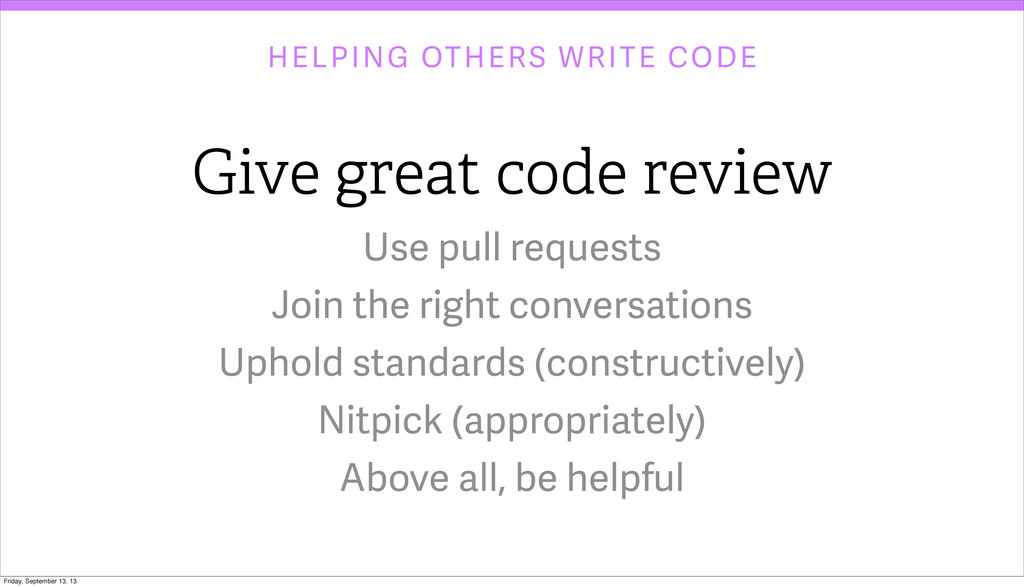 HELPING OTHERS WRITE CODE Use pull requests Joi...