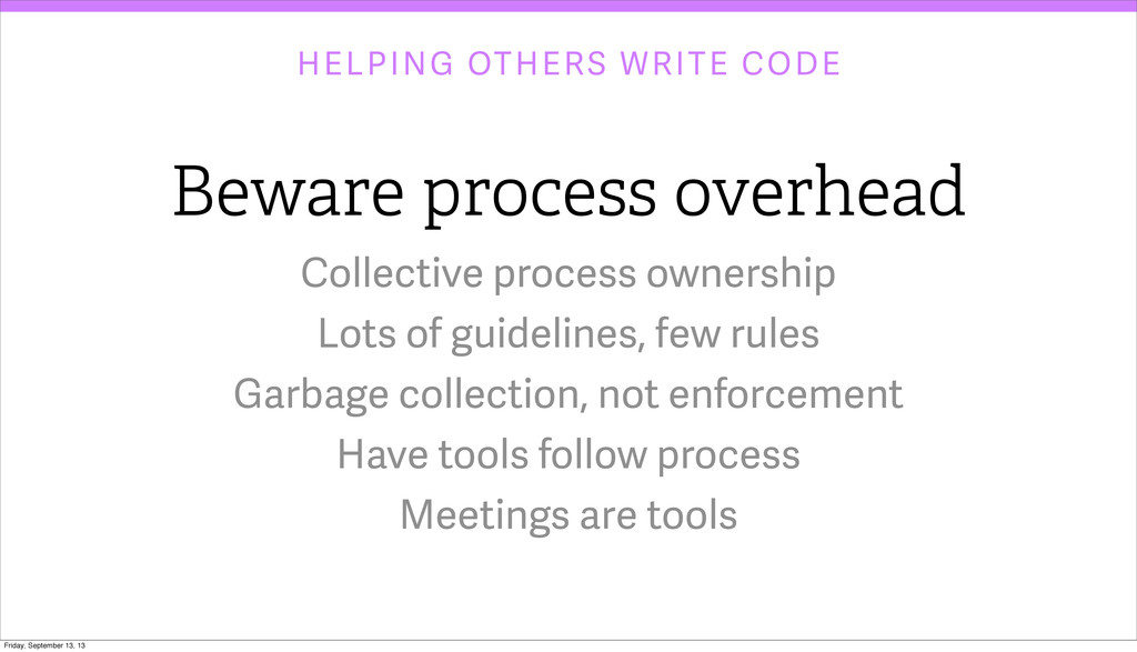 HELPING OTHERS WRITE CODE Beware process overhe...