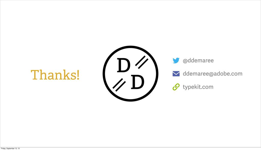 @ddemaree ✉ ddemaree@adobe.com  typekit.com Tha...