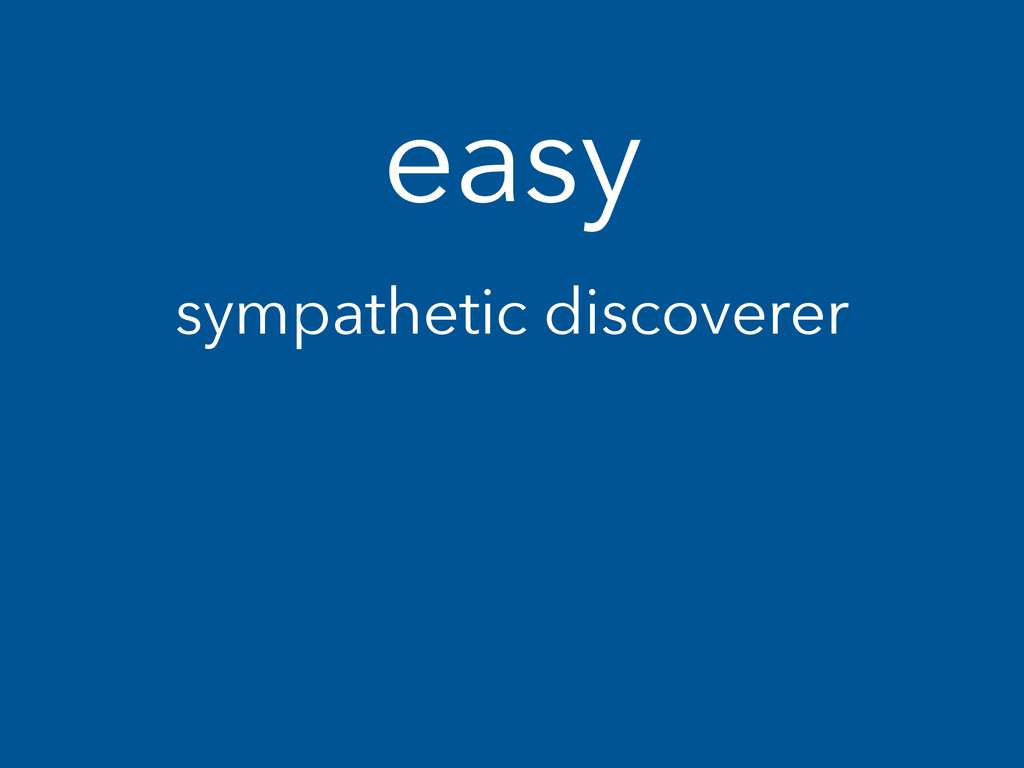 easy sympathetic discoverer
