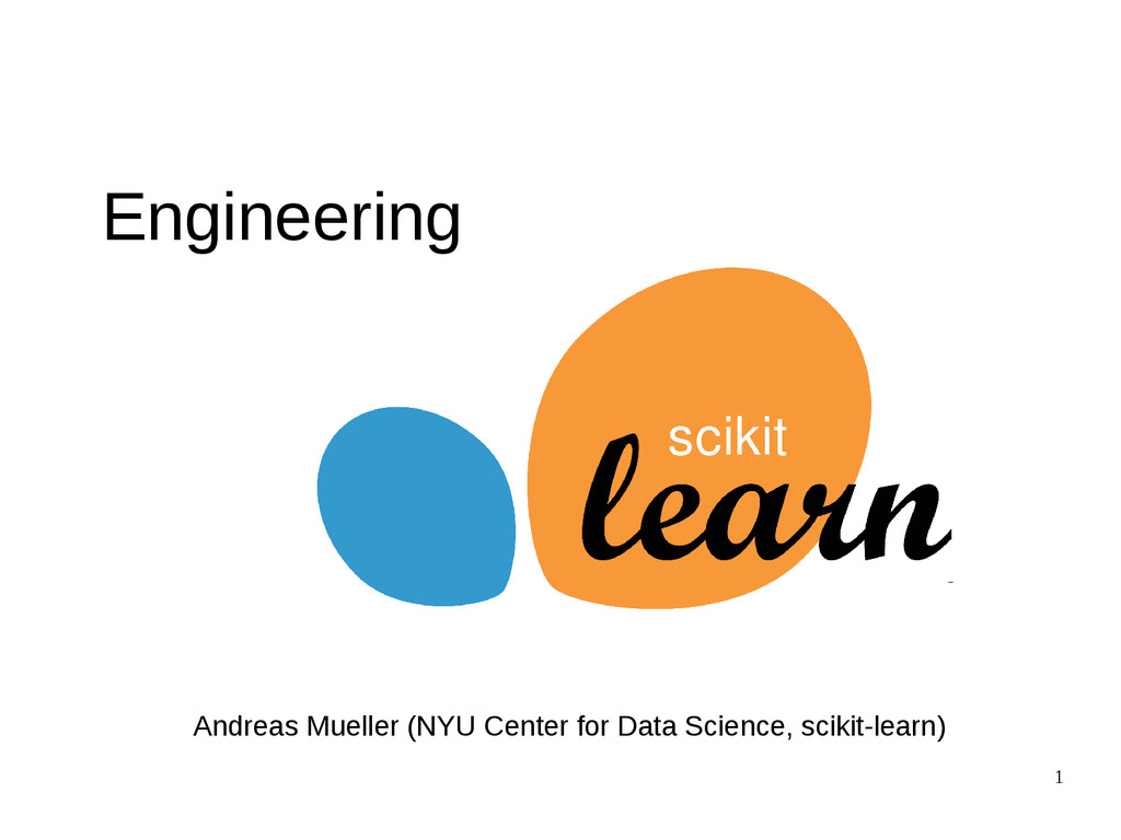 1 Andreas Mueller (NYU Center for Data Science,...