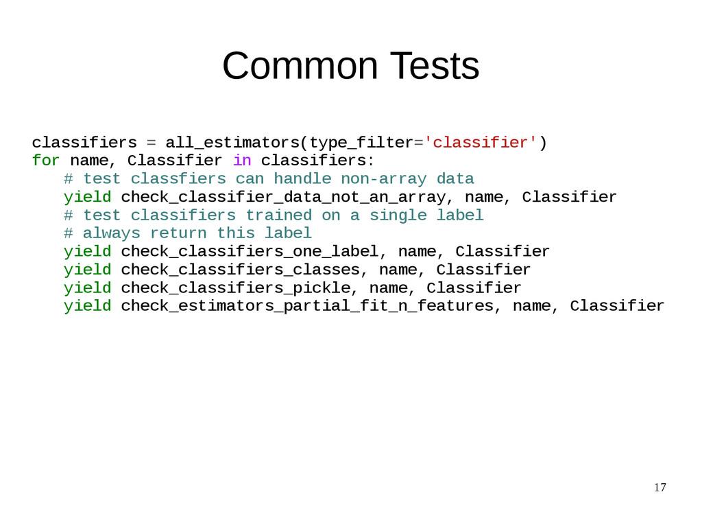 17 Common Tests classifiers = all_estimators(ty...