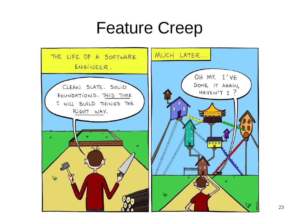 23 Feature Creep