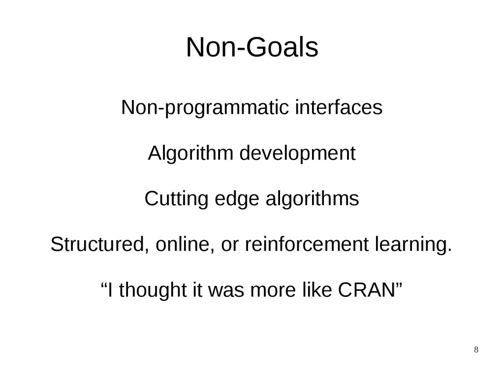 8 Non-Goals Non-programmatic interfaces Algorit...