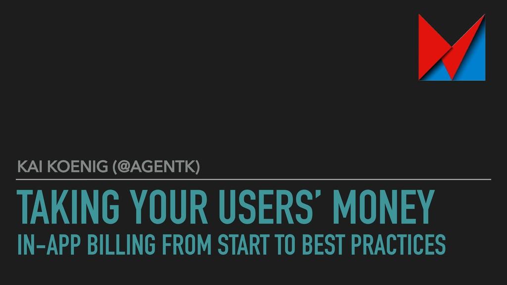 TAKING YOUR USERS' MONEY IN-APP BILLING FROM ST...