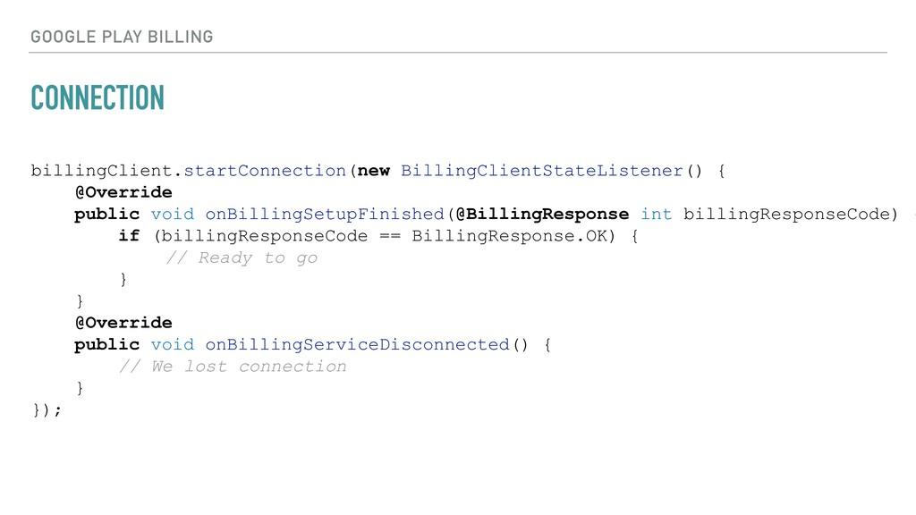 CONNECTION GOOGLE PLAY BILLING billingClient.st...